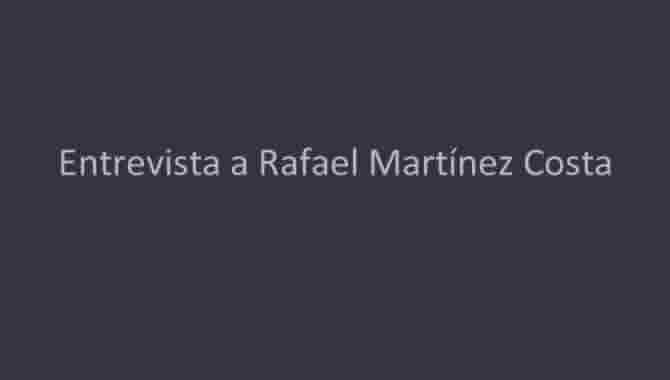 Entrevista a Rafael Martínez-Costa